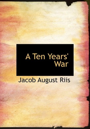 9780554585802: A Ten Years' War (Large Print Edition)