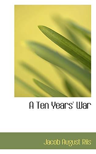 9780554585833: A Ten Years War