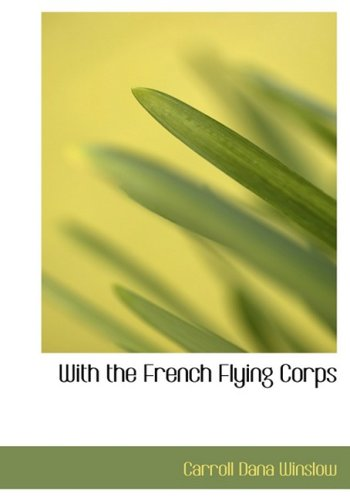 9780554587691: With the French Flying Corps (Large Print Edition)