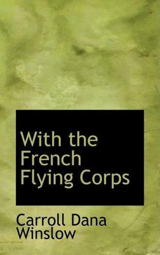 9780554587806: With the French Flying Corps