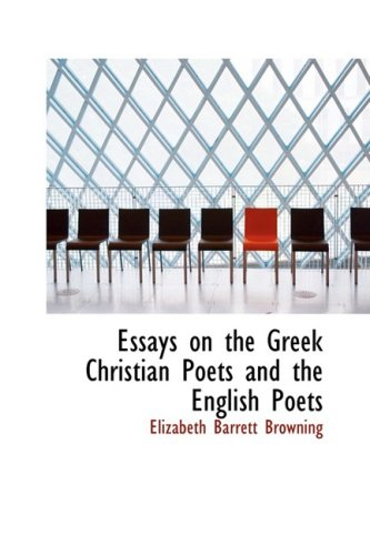 Essays on the Greek Christian Poets and the English Poets (0554589885) by Elizabeth Barrett Browning