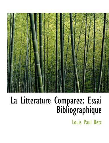 9780554591476: La Littérature Comparée: Essai Bibliographique