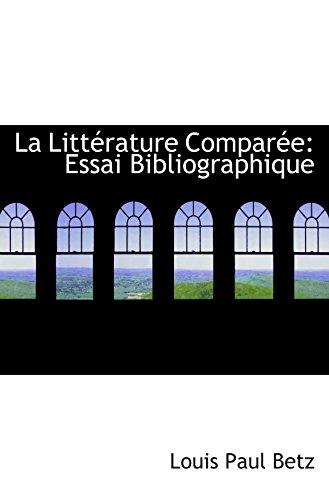 9780554591506: La Littérature Comparée: Essai Bibliographique