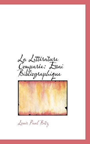 9780554591537: La Littérature Comparée: Essai Bibliographique