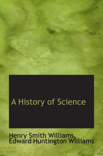 9780554592800: A History of Science