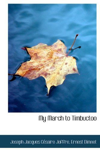 9780554595917: My March to Timbuctoo