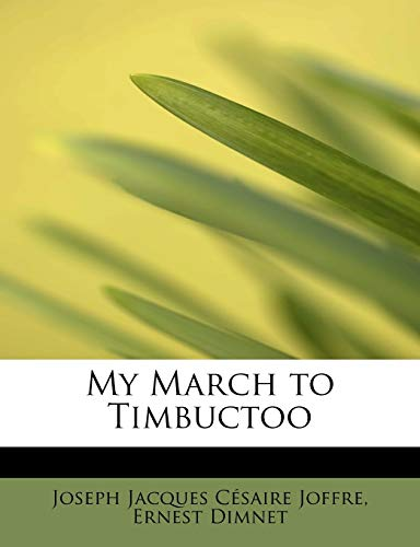 9780554595948: My March to Timbuctoo