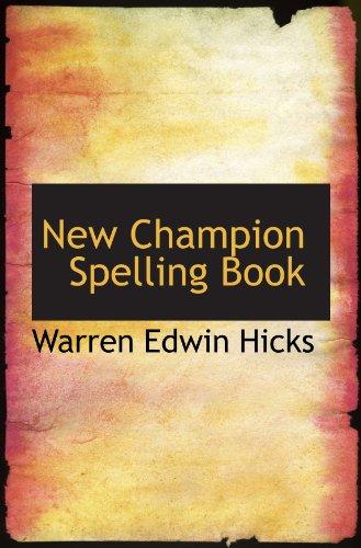 9780554606743: New Champion Spelling Book