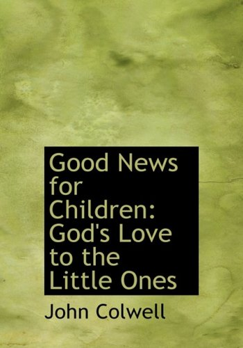 9780554610511: Good News for Children: God's Love to the Little Ones (Large Print Edition)