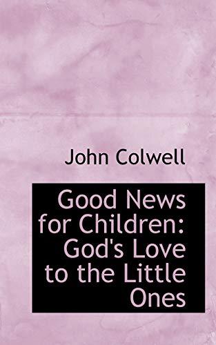 9780554610610: Good News for Children: God's Love to the Little Ones
