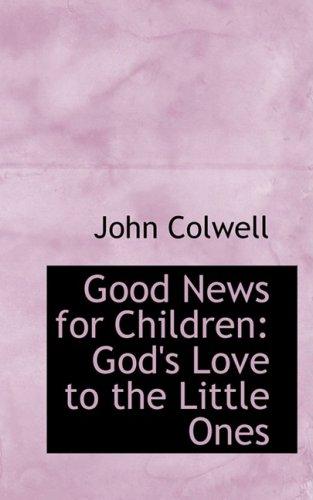 9780554610641: Good News for Children: God's Love to the Little Ones