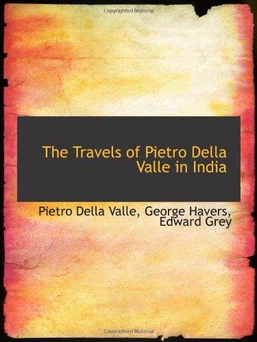 9780554611860: The Travels of Pietro Della Valle in India