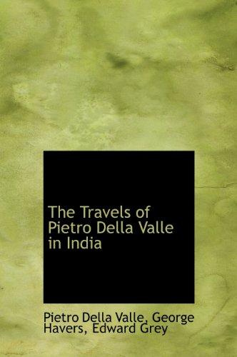 9780554611877: The Travels of Pietro Della Valle in India