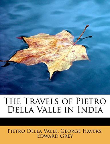 9780554611884: The Travels of Pietro Della Valle in India