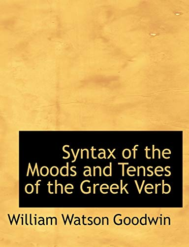 9780554612546: Syntax of the Moods and Tenses of the Greek Verb (Large Print Edition)