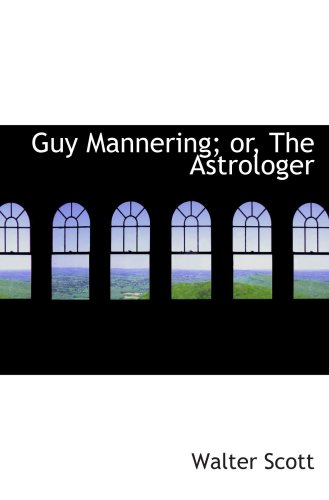9780554616575: Guy Mannering; or, The Astrologer