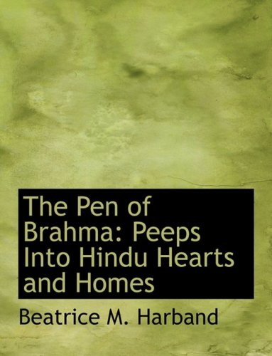 9780554620008: The Pen of Brahma: Peeps Into Hindu Hearts and Homes (Large Print Edition)