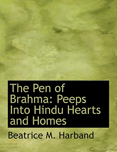 9780554620022: The Pen of Brahma: Peeps Into Hindu Hearts and Homes (Large Print Edition)