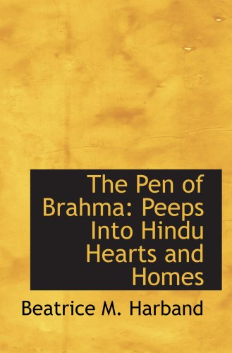 9780554620046: The Pen of Brahma: Peeps Into Hindu Hearts and Homes
