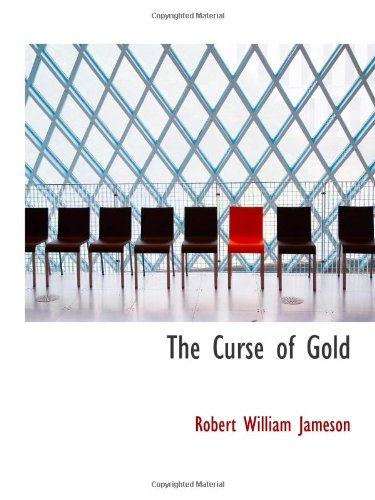 9780554620152: The Curse of Gold