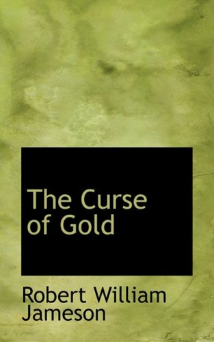 9780554620275: The Curse of Gold