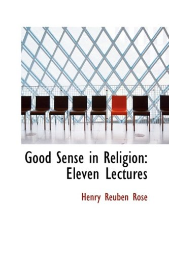 9780554621814: Good Sense in Religion: Eleven Lectures