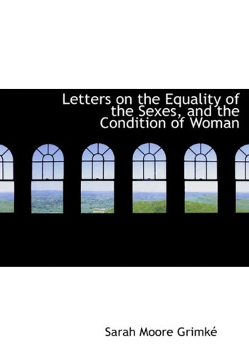 9780554622521: Letters on the Equality of the Sexes, and the Condition of Woman (Large Print Edition)