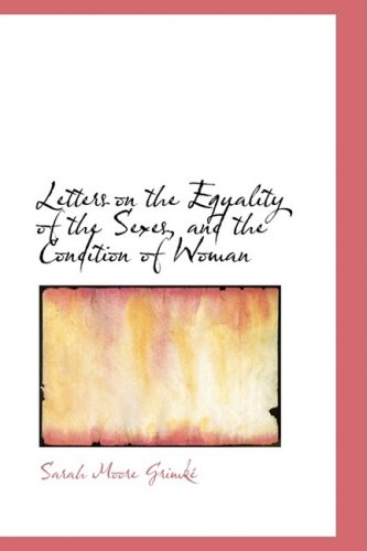 9780554622606: Letters on the Equality of the Sexes, and the Condition of Woman