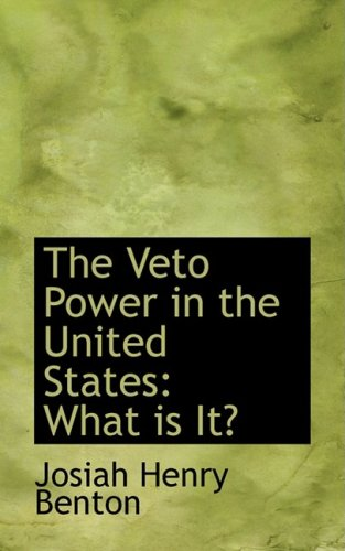 9780554625782: The Veto Power in the United States: What is It?