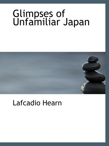 9780554636535: Glimpses of Unfamiliar Japan