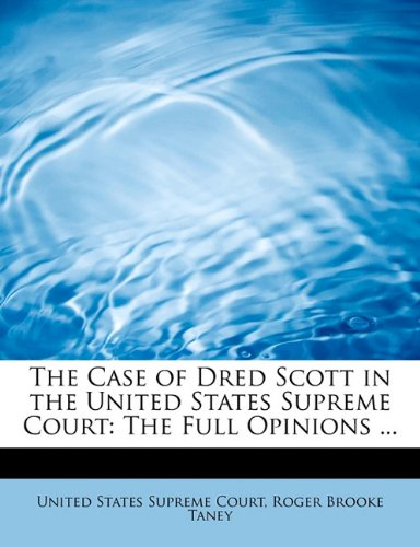 The Case of Dred Scott in the: States Supreme Court,