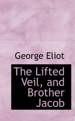 9780554644080: The Lifted Veil, and Brother Jacob