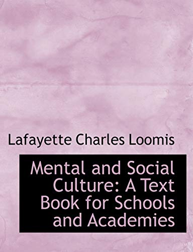 Mental and Social Culture: Lafayette Charles Loomis