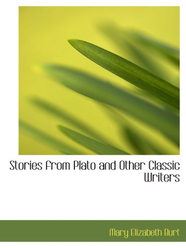 9780554645179: Stories from Plato and Other Classic Writers