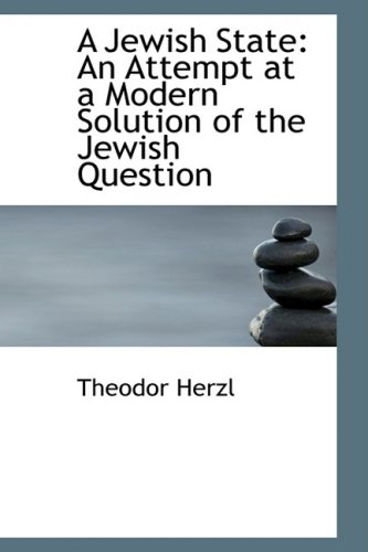 A Jewish State: An Attempt at a Modern Solution of the Jewish Question (9780554646053) by Theodor Herzl