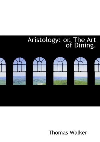 9780554646794: Aristology: or, The Art of Dining. (Large Print Edition)