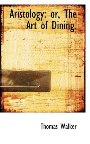 9780554646831: Aristology: or, The Art of Dining.
