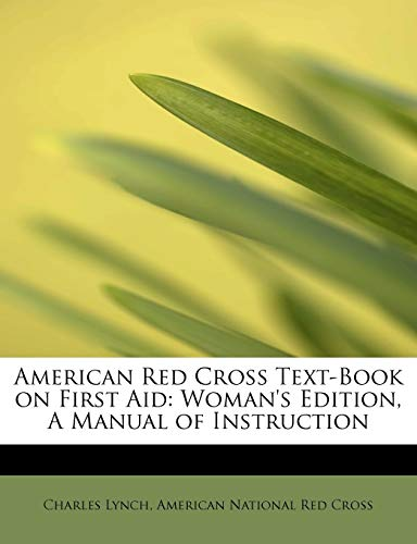 a5fdd63903f8 9780554646886  American Red Cross Text-Book on First Aid  Woman s Edition