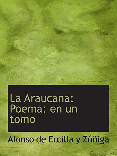 9780554646961: La Araucana: Poema: en un tomo