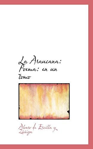 9780554647050: La Araucana: Poema: en un tomo