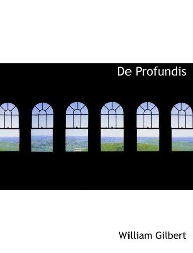 De Profundis (Large Print Edition): Gilbert, William