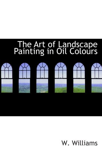 9780554649672: The Art of Landscape Painting in Oil Colours