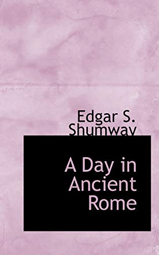 9780554654102: A Day in Ancient Rome