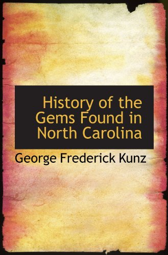 9780554657912: History of the Gems Found in North Carolina