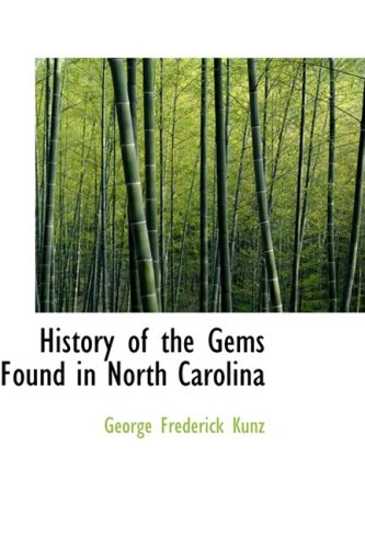 9780554657950: History of the Gems Found in North Carolina (Bibliobazaar)