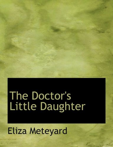 9780554659800: The Doctor's Little Daughter (Large Print Edition)
