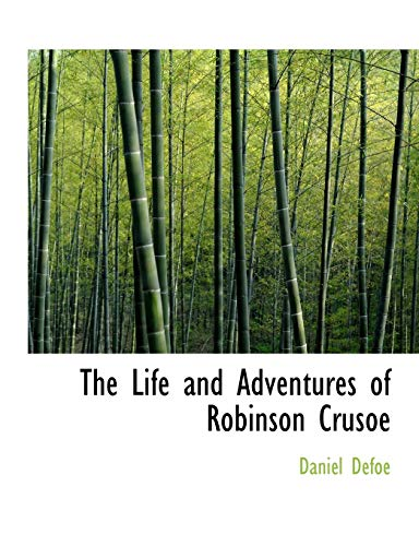 The Life and Adventures of Robinson Crusoe (Large Print Edition) (Bibliobazaar) (0554663341) by Defoe, Daniel