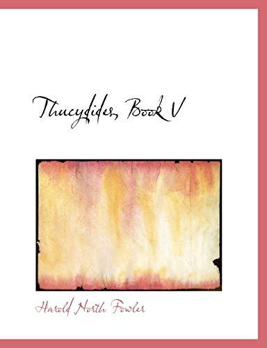 9780554666273: Thucydides, Book V (Large Print Edition)
