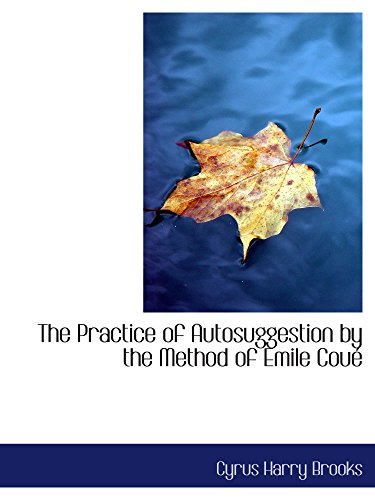 9780554667508: The Practice of Autosuggestion by the Method of Emile Coué