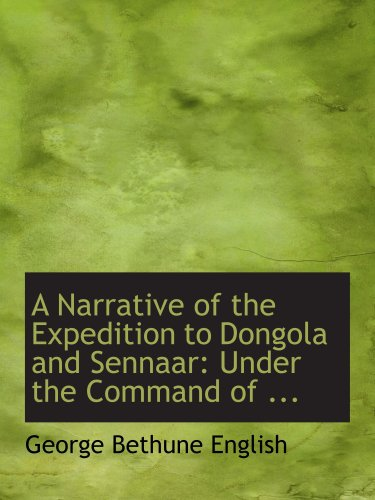 9780554672274: A Narrative of the Expedition to Dongola and Sennaar: Under the Command of ...